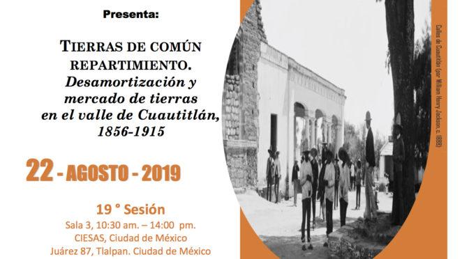 Seminario bimestral «Lo común, lo privado, lo público. Dinámica de los derechos de propiedad en México y América Central, siglos XIX-XXI»